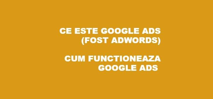 Ce este AdWords? Cum functioneaza AdWords?